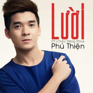 Lười (Single) - Phú Thiện