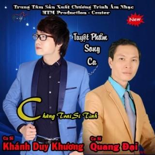 Chàng Trai Si Tình - Quang Đại, Khánh Duy Khương