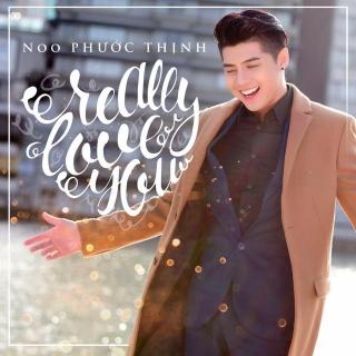 Really Love You (Single) - Noo Phước Thịnh