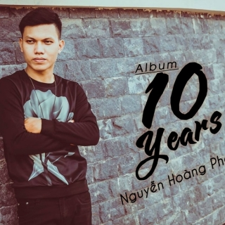 Ten Years - Nguyễn Hoàng Phong