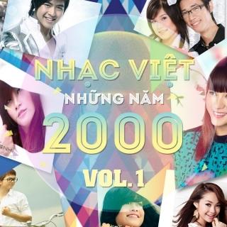 Những Bài Hát Việt Hay Nhất Những Năm 2000 (Vol.1) - Various Artists