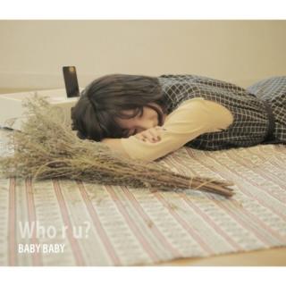 Baby Baby (Single) - Who R U?