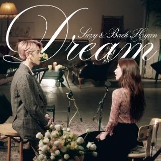 Dream (Single) - Suzy, Baek Hyun (EXO)