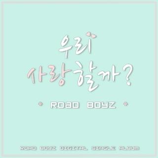 Should I Love You? (Single) - Road Boyz