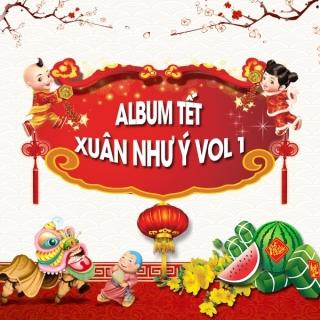 Xuân Như Ý (Vol.1) - Various ArtistsVarious Artists 1