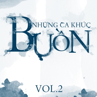 Những Ca Khúc Buồn (Vol.2) - Various Artists