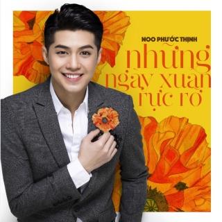 Những Ngày Xuân Rực Rỡ (Single) - Noo Phước Thịnh