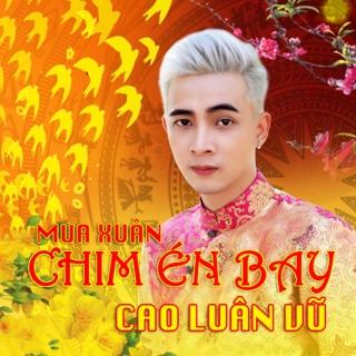 Mùa Xuân Chim Én Bay - Cao Luân Vũ