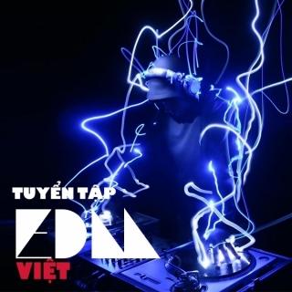 Tuyển Tập EDM Việt Hay Nhẩt - Various  Artists