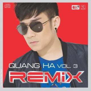 Remix Vol 3 -  Quang Hà - Quang Hà