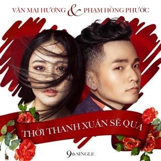 Thời Thanh Xuân Sẽ Qua (Single) - Văn Mai Hương, Phạm Hồng Phước
