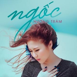 Ngốc (Single) - Hương TràmHoàng Thùy LinhĐức Phúc