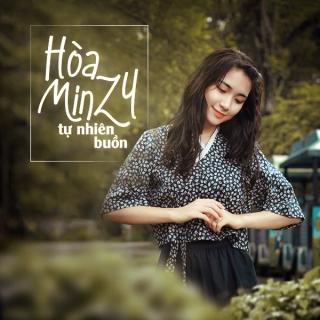 Tự Nhiên Buồn (Single) - Hòa Minzy