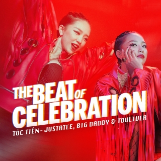 The Beat Of Celebration (Single) - JustaTeePhương Ly
