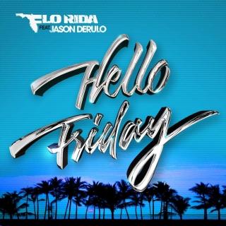 Hello Friday (Single) - Flo Rida