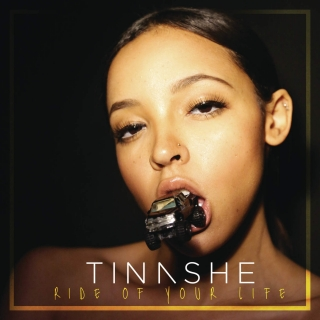 Ride Of Your Life (Single) - Tinashe
