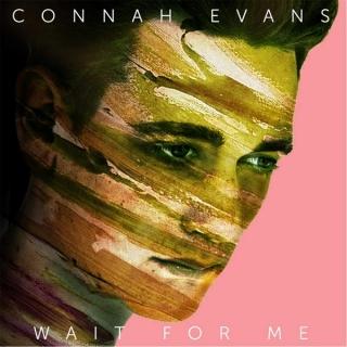 Wait For Me (Single) - Connah Evans