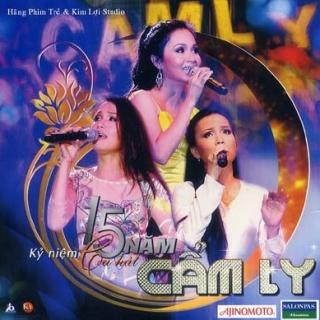 Live Show Cẩm Ly 15 Năm - Nhiều Ca Sĩ