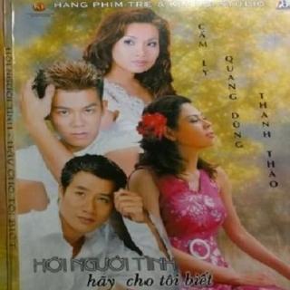 Hỡi Người Tình Hãy Cho Tôi Biết - Cẩm Ly, Quang Dũng, Thanh Thảo, Vân Quang Long
