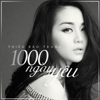 1000 Ngày Yêu (Single) - Thiều Bảo Trang