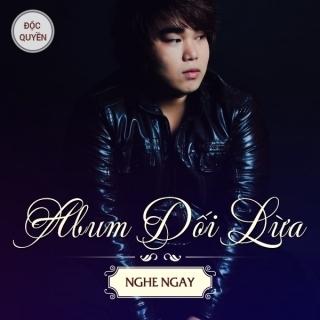 Dối Lừa - Nguyễn Đình Vũ