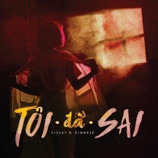 Tôi Đã Sai (Single) - KimmeseLâm Vissay