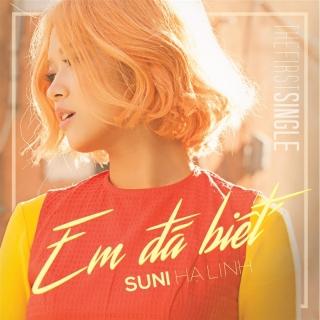 Em Đã Biết (The First Single) - Suni Hạ Linh, R.Tee