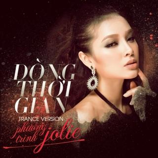 Dòng Thời Gian (Trance Version) - Phương Trinh Jolie