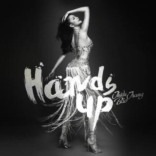 Hands Up (Single) - Thiều Bảo Trang