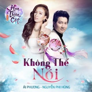 Không Thể Nói (Tiền Duyên Hoa Thiên Cốt OST) - Ái PhươngHakoota Dũng Hà