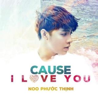 Cause I Love You (Single) - Noo Phước Thịnh