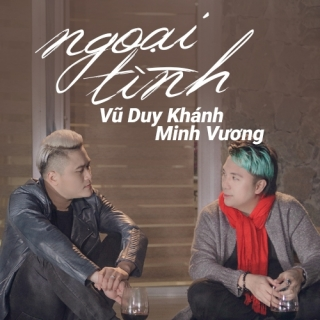 Ngoại Tình (Single) - Minh Vương M4UBAK (Bảo Kun)