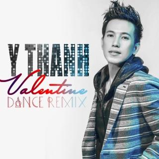 Valentine Dance Remix - Y Thanh