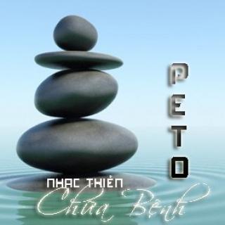 Nhạc Thiền Chữa Bệnh - Peto
