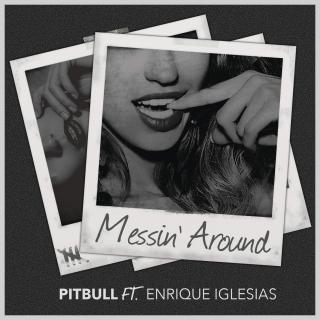 Messin' Around (Single) - Pitbull