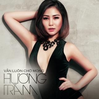 Vẫn Luôn Chờ Mong (Single) - Hương TràmHoàng Thùy LinhĐức Phúc
