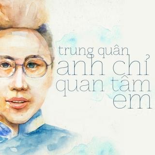 Anh Chỉ Quan Tâm Em (Single) - Trung Quân Idol
