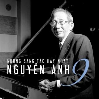 Những Sáng Tác Hay Nhất Của Nguyễn Ánh 9 - Various Artists