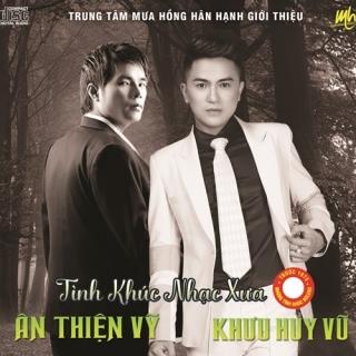 Tình Khúc Nhạc Xưa - Khưu Huy Vũ, Ân Thiên Vỹ