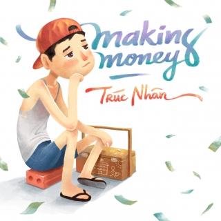 Making Money - Trúc Nhân