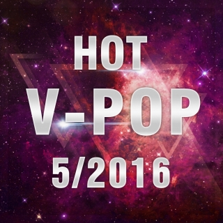 Nhạc Hot Việt Tháng 05/2016 - Various Artists