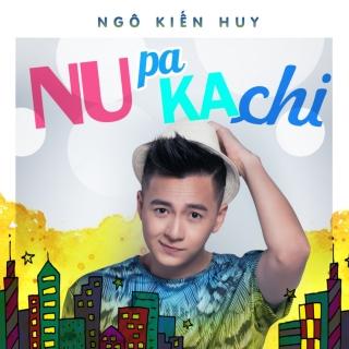 Nupakachi - Ngô Kiến Huy