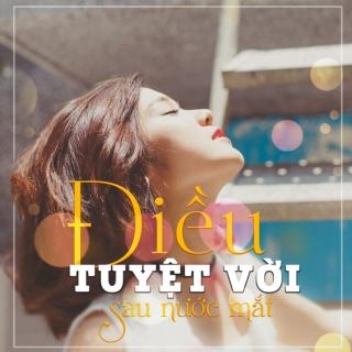 Điều Tuyệt Vời Sau Nước Mắt (Single) - Hoàng Yến ChibiJun Phạm