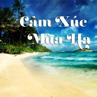 Cảm Xúc Mùa Hạ - Various ArtistsVarious ArtistsVarious Artists 1