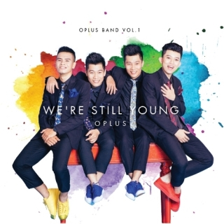 We're Still Young - O-Plus