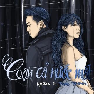 Cạn Cả Nước Mắt (Single) - Thái TrinhKarik