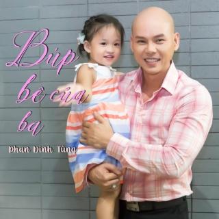 Búo Bê Của Ba - Phan Đinh Tùng