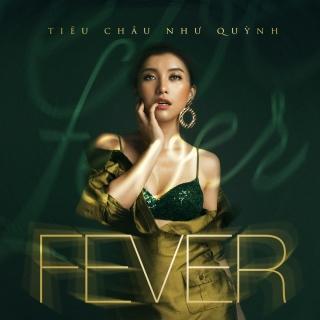 Fever (Single) - Tiêu Châu Như Quỳnh