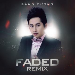Fade (Remix) - Bằng Cường