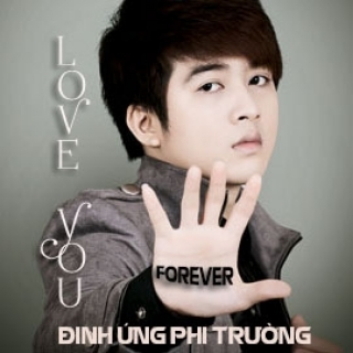 Love You Forever - Đinh Ứng Phi Trường